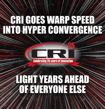 CRI Goes Warp Speed into Hyper Convergence!