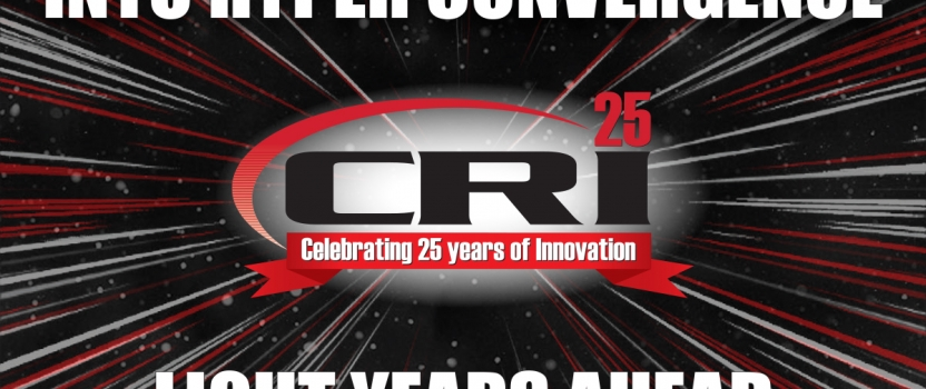 CRI Goes Warp Speed into Hyper Convergence!